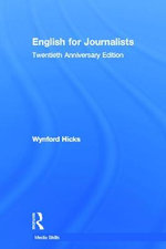 English for Journalists : Twentieth Anniversary Edition - Wynford Hicks