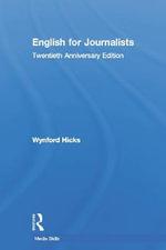 English for Journalists : Twentieth Anniversary Edition - Wynford Hicks