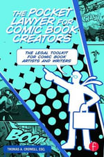 The Pocket Lawyer for Comic Book Creators : A Legal Toolkit for Comic Book Artists and Writers - Thomas A. Crowell