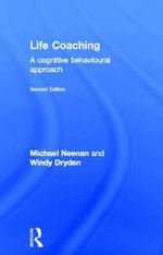 Life Coaching : a Cognitive Behavioural Approach - Michael Neenan