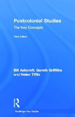 Post-colonial Studies : the Key Concepts - Bill Ashcroft