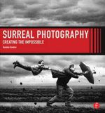 Ultimate Surreal Digital Photography : A Guide to Posing, Shooting, and Business - Daniela Bowker