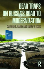 Bear Traps on Russia's Road to Modernization : Pitfalls and Bear Traps - Clifford G. Gaddy