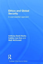 Ethics and Global Security - Anthony David Burke