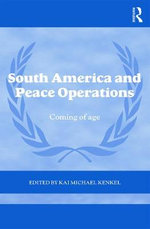 South America and Peace Operations : Coming of Age