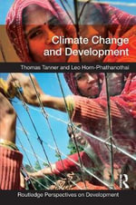 Climate Change and Development : Routledge Perspectives on Development Ser. - Thomas Tanner