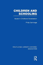Children and Schooling - Philip Gammage