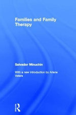 Families and Family Therapy : Second Edition - Salvador Minuchin