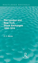 The London and New York Stock Exchanges 1850-1914 - Ranald Michie