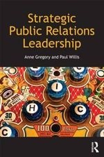 Strategic Public Relations Leadership - Anne Gregory