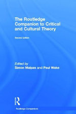 The Routledge Companion to Critical and Cultural Theory : Routledge Companions