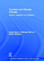 Tourism and Climate Change : Impacts, Adaptation & Mitigation - C. Michael Hall