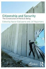 Citizenship and Security : The Constitution of Political Being