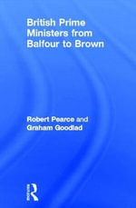 British Prime Ministers From Balfour to Brown - Robert Pearce