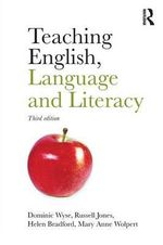 Teaching English, Language and Literacy - Dominic Wyse