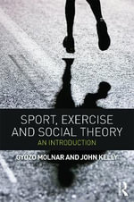 Sport, Exercise and Social Theory : An Introduction - Gyozo Molnar