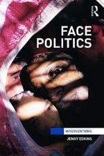 Face Politics : Interventions - Jenny Edkins