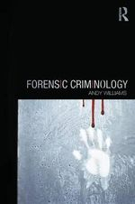 Forensic Criminology - Andy Williams