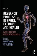 The Research Process in Sport, Exercise and Health : Case Studies of Active Researchers