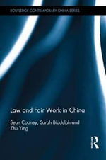 Law and Fair Work in China : Routledge Contemporary China - Sean Cooney