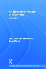 An Economic History of Indonesia : 1800-2010 - Jan Luiten Van Zanden