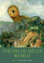 The Fin-de-Siecle World