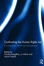 Confronting the Human Rights Act 1998 : Contemporary Themes and Perspectives