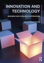 Innovation and Technology : Business and Economics Approaches - Nikos Vernardakis