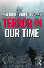 Terror in Our Time : 9/11 Plus Ten - Ken Booth