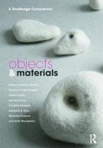Objects and Materials : A Routledge Companion