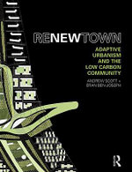 ReNew Town : Adaptive Urbanism and the Low Carbon Community - Andrew Scott