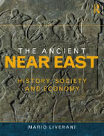 The Ancient Near East : History, Society and Economy - Mario Liverani