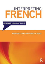 Interpreting French : Advanced Language Skills - Margaret Lang