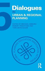 Dialogues in Urban and Regional Planning : Volume 5
