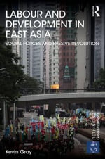 Labor, Geopolitics and Development in East Asia - Kevin Gray