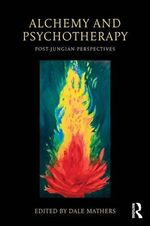 Alchemy and Psychotherapy : post-Jungian Perspectives