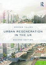 Urban Regeneration in the UK : Volume 5 - Andrew Tallon