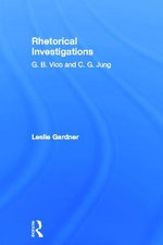 Rhetorical Investigations : G.B. Vico and C.G. Jung - Leslie Gardner