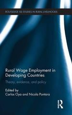 Rural Wage Employment in Developing Countries : Theory, Evidence and Policy