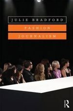 Fashion Journalism - Julie Bradford