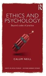 Ethics and Psychology : Beyond Codes of Practice - Calum Neill