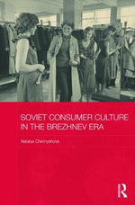 Soviet Consumer Culture in the Brezhnev Era : For a People Centered Development Agenda? - Natalya Chernyshova