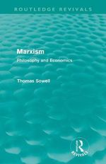 Marxism : Philosophy and Economics - Thomas Sowell