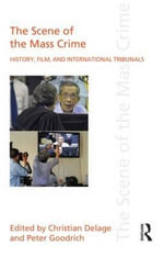 Scene of the Mass Crime : History, Film, and International Tribunals