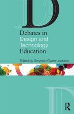 Debates in Design and Technology Education : A Multidisciplinary Approach