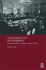 The Warsaw Pact Reconsidered : International Relations in Eastern Europe, 1955-1969 - Laurien Crump