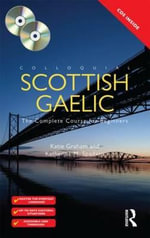 Colloquial Scottish Gaelic : The Complete Course for Beginners - Katie Graham