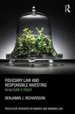 Fiduciary Law and Responsible Investing : In Nature's Trust - Benjamin J. Richardson