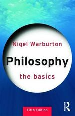 Philosophy : The Basics Series - Nigel Warburton