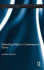 Defending Rights in Contemporary China : Reserving the Right - Jonathan Benney